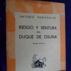 Libros de segunda mano: RIESGO Y VENTURA DEL DUQUE DE OSUNA. ANTONIO MARICHALAR.. Lote 154104606