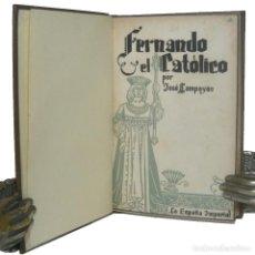 Libros de segunda mano: 1941 - 1ª ED. - FERNANDO EL CATÓLICO - LA ESPAÑA IMPERIAL - JOSÉ LLAMPAYAS - HISTORIA, BIOGRAFÍA. Lote 154112942