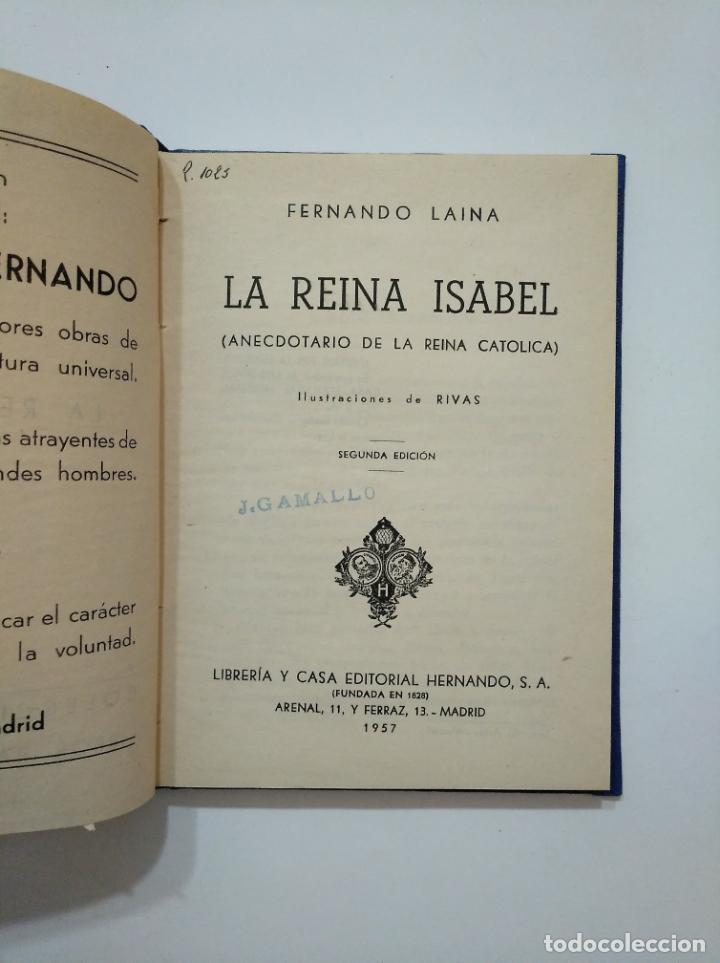 Libros de segunda mano: LA REINA ISABEL. COLECCION HERNANDO DE LIBROS PARA LA JUVENTUD. 1957. TDK372 - Foto 2 - 154258018