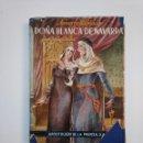 Libros de segunda mano: DOÑA BLANCA DE NAVARRA. NAVARRO VILLOSLADA. APOSTOLADO DE LA PRENSA, MADRID, 1945. TDK372. Lote 154313850