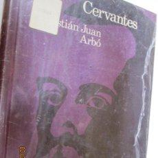 Libros de segunda mano: CERVANTES - SEBASTIÁN JUAN ARBÓ - NUEVO PRECINTADO. . Lote 154449054