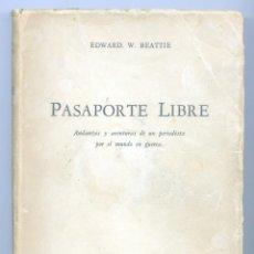 Libros de segunda mano: PASAPORTE LIBRE. EDWARD. W.BEATTIE. BUENOS AIRES, 1944.. Lote 154532042