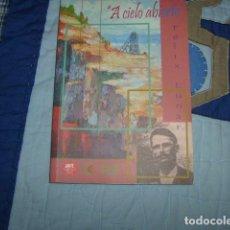 Libros de segunda mano: A CIELO ABIERTO DE RIOTINTO A AMERICA , FELIX LUNAR , HUELVA. Lote 154634042