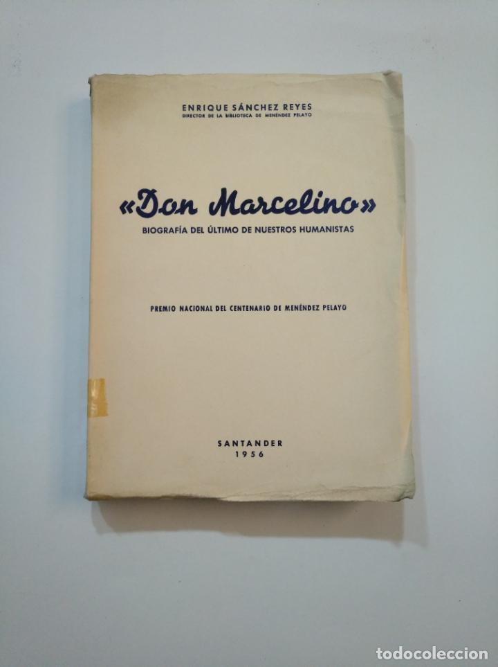 DON MARCELINO BIOGRAFIA ULTIMO DE NUESTROS HUMANISTAS. MENÉNDEZ PELAYO ENRIQUE SANCHEZ REYES TDK373 (Libros de Segunda Mano - Biografías)