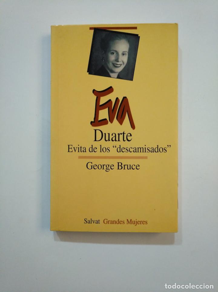 EVA DUARTE. EVITA DE LOS DESCAMISADOS. - GEORGE BRUCE. SALVAT GRANDES MUJERES. TDK374 (Libros de Segunda Mano - Biografías)