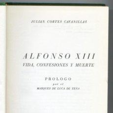 Libros de segunda mano: ALFONSO XIII. VIDA, CONFESIONES Y MUERTE. 1956.. Lote 154803862