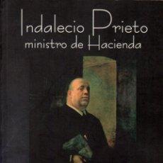Libros de segunda mano: INDALECIO PRIETO, MINISTRO DE HACIENDA / JUAN VELARDE Y OTROS. Lote 154886894
