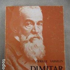 Libros de segunda mano: DIMITAR BLAGOEV - CYRILLE VASSILEV - NOTICE BIOGRAPHIQUE / SOFIA-PRESSE 1977 (EN FRANCES). Lote 155021162