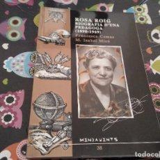 Libros de segunda mano: ROSA ROIG BIOGRAFIA D'UNA PEDAGOGA 1890 - 1969 PER FRANCESCA COMAS M. ISABEL MIRO MALLORCA 2001. Lote 155265702