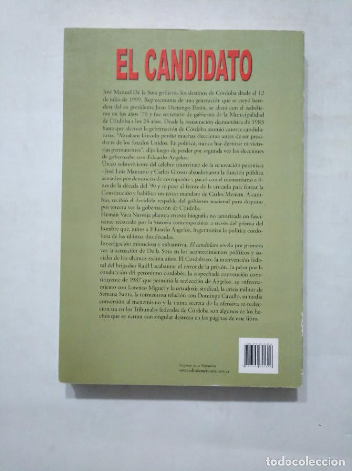 Libros de segunda mano: El candidato. Biografia no autorizada de Jose Manuel de la Sota. Vaca Narvaja, Hernan. TDK377 - Foto 2 - 155293102