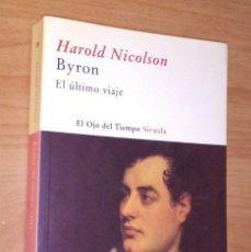 Livres d'occasion: HAROLD NICOLSON - BYRON. EL ÚLTIMO VIAJE - SIRUELA, 2007 [LORD BYRON]. Lote 155286938