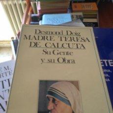 Libros de segunda mano: MADRE TERESA DE CALCUTA : SU GENTE Y SU OBRA / DOIG, DESMOND. Lote 155429714