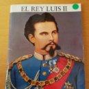 Libros de segunda mano: EL REY LUIS II. SU VIDA - SU FINAL (JULIUS DESING). Lote 155445638
