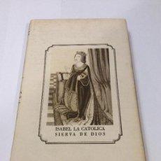 Libros de segunda mano: ISABEL LA CATÓLICA SIERVA DE DIOS. POR UN CARMELITA DESCALZO. AÑO 1959.. Lote 155543250