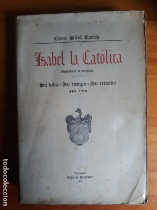ISABEL LA CATÓLICA ..SU VIDA..SU TIEMPO..SU REINADO POR CESAR SILIO CORTES. SANTAREM VALLADOLID 1938 (Libros de Segunda Mano - Biografías)