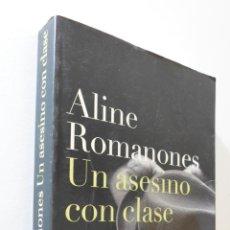 Libros de segunda mano: UN ASESINO CON CLASE - ROMANONES, ALINE CONDESA DE. Lote 155773009