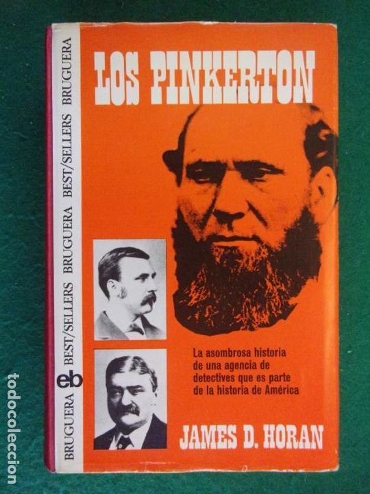 LOS PINKERTON / JAMES D. HORAN / 1ª EDICIÓN 1973. BRUGUERA (Libros de Segunda Mano - Biografías)
