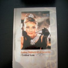 Libros de segunda mano: AUDREY HEPBURN - CRISTINA YUSTE - COMO NUEVO. Lote 155856510