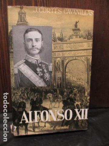 ALFONSO XII EL REY ROMÁNTICO - CORTES CAVANILLAS - ED JUVENTUD 1969 - ILUSTRADO TAPA DURA (Libros de Segunda Mano - Biografías)