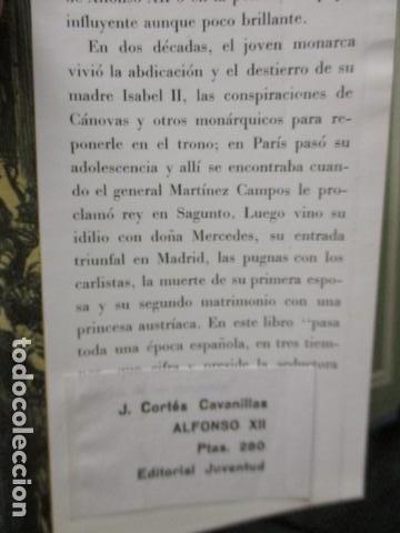 Libros de segunda mano: ALFONSO XII el Rey romántico - CORTES CAVANILLAS - Ed JUVENTUD 1969 - ILUSTRADO TAPA DURA - Foto 10 - 155864558