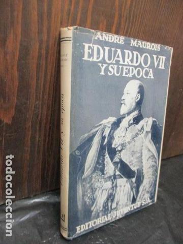 Libros de segunda mano: EDUARDO VII Y SU ÉPOCA. ANDRÉ MAUROIS. - Foto 2 - 155865254