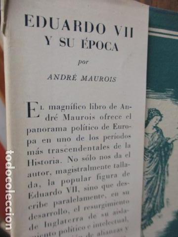 Libros de segunda mano: EDUARDO VII Y SU ÉPOCA. ANDRÉ MAUROIS. - Foto 6 - 155865254