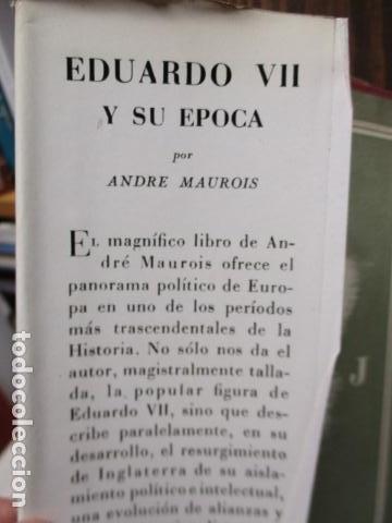 Libros de segunda mano: EDUARDO VII Y SU EPOCA - ANDRE MAUROIS - Foto 5 - 155866070