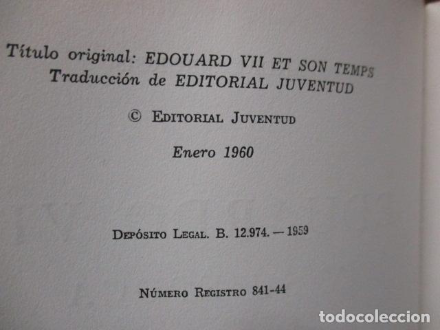 Libros de segunda mano: EDUARDO VII Y SU EPOCA - ANDRE MAUROIS - Foto 10 - 155866070