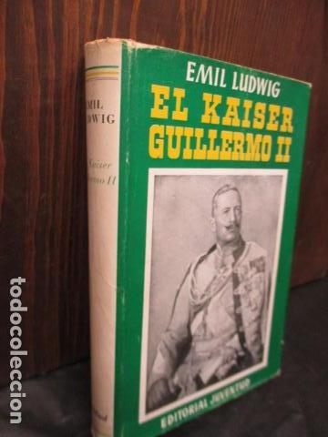 Libros de segunda mano: EL KAISER GUILLERMO II. LUDWING, EMIL. - Foto 2 - 155866250