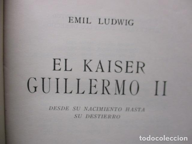 Libros de segunda mano: EL KAISER GUILLERMO II. LUDWING, EMIL. - Foto 9 - 155866250