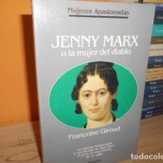 Libros de segunda mano: JENNY MARX O LA MUJER DEL DIABLO / FRANCOISE GIROUD. Lote 155952926