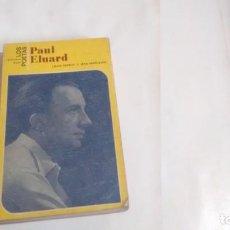Libros de segunda mano: PAUL ELUARD - BIOGRAFIA Y POEMAS. Lote 156413914