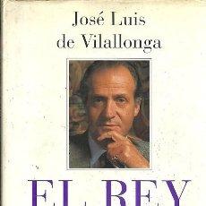 Libros de segunda mano: EL REY D JUAN CARLOS DE ESPAÑA JOSE LUIS DE VILALLONGA PLAZA & JANES. Lote 156450202