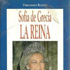 Libros de segunda mano: SOFIA DE GRECIA LA REINA FERNANDO RAYON TIBIDABO. Lote 156450834