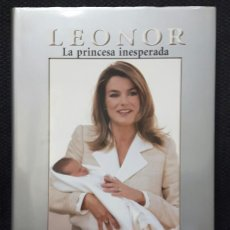 Libros de segunda mano: LEONOR LA PRINCESA INESPERADA - LIBRO - TAPA DURA - ESPAÑA - PRIMERA EDICION - 2005 - NO CORREOS. Lote 156522234