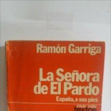 Libros de segunda mano: LA SEÑORA DEL PARDO / DE RAMON GARRIGA. Lote 156718114
