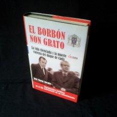 Libros de segunda mano: JOSE MARIA ZABALA - EL BORBON NON GRATO, LA VIDA SILENCIADA Y LA MUERTE VIOLENTA DEL DUQUE DE CADIZ. Lote 156784522