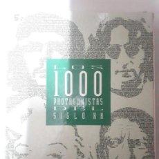 Libros de segunda mano: 10930 - LOS 1000 PROTAGONISTAS DEL SIGLO XX. Lote 157144930