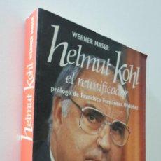 Libros de segunda mano: HELMUT KOHL: EL REUNIFICADOR - MASER, WERNER. Lote 157667072