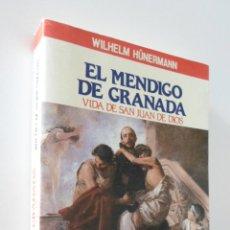 Libros de segunda mano: EL MENDIGO DE GRANADA: VIDA DE SAN JUAN DE DIOS - FÜNERMAN, WILHELM. Lote 157671400
