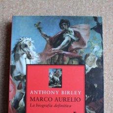 Libros de segunda mano: MARCO AURELIO. UNA BIOGRAFÍA. BIRLEY (ANTHONY) MADRID, GREDOS, 2009.. Lote 157734314