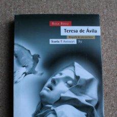 Libros de segunda mano: TERESA DE ÁVILA. BIOGRAFÍA DE UNA ESCRITORA. ROSSI (ROSA) BARCELONA, ICARIA, 1997.. Lote 157734962