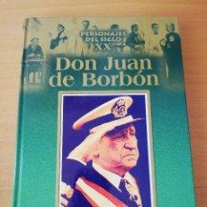 Libros de segunda mano: DON JUAN DE BORBÓN. PERSONAJES DEL SIGLO XX (EDICIONES RUEDA). Lote 157912126