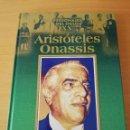 Libros de segunda mano: ARISTÓTELES ONASSIS. PERSONAJES DEL SIGLO XX (EDICIONES RUEDA). Lote 157912266