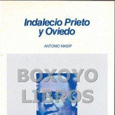 Libros de segunda mano: MASIP, ANTONIO. INDALECIO PRIETO Y OVIEDO. Lote 158210380