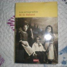 Libros de segunda mano: LOS EMIGRADOS;W.G.SEBALD;DEBATE 2002. Lote 158228438
