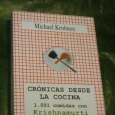 Libros de segunda mano: CRÓNICAS DESDE LA COCINA. 1.001 COMIDAS CON KRISHNAMURTI, DE MICHAEL KROHNEN 2005. Lote 158242074