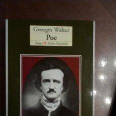 Libros de segunda mano: GEORGES WALTER. POE ANAYA & MARIO MUCHNIK, BARCELONA, 1995. Lote 158380374