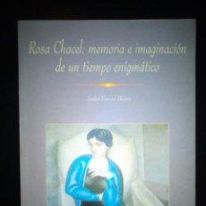 Libros de segunda mano: ROSA CHACEL_MEMORIA E IMAGINACIÓN DE UN TIEMPO ENIGMÁTICO. I. FONCEA HIERRO [EDICIÓN 500 EJEMPLARES]. Lote 158390222