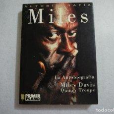 Libros de segunda mano: LA AUTOBIOGRAFÍA MILES DAVIS / QUINCY TROUPE - EDICIONES B - 1991. Lote 158408498